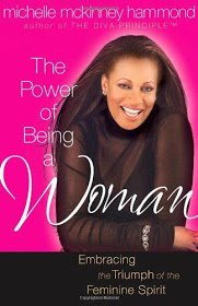 BOOK REVIEW : THE POWER OF BEING A WOMAN, MICHELLE McKINNEY HAMMOND